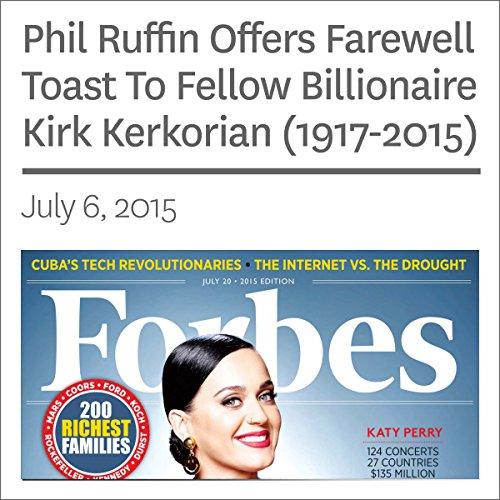 Phil Ruffin Offers Farewell Toast To Fellow Billionaire Kirk Kerkorian (1917-2015) audiobook cover art