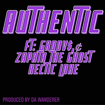 Authentic (feat. Groov$, c & Zapata the Ghost)
