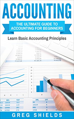 Accounting: The Ultimate Guide to Accounting for Beginners – Learn the Basic Accounting Principles