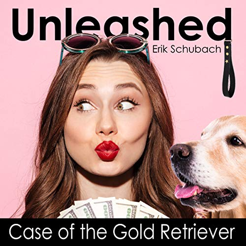 Unleashed: Case of the Gold Retriever audiobook cover art