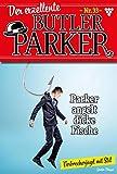 Der exzellente Butler Parker 33 – Kriminalroman: Parker angelt dicke Fische