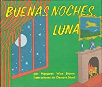Buenas noches, Luna (Goodnight Moon, Spanish Edition) by Margaret Wise Brown(2002-03-19)