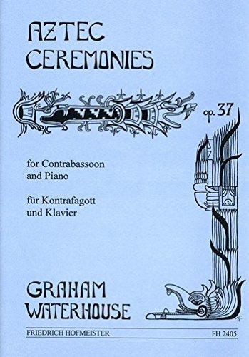 Aztec Ceremonies opus.37: für Kontrafagott und Klavier