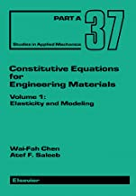 Constitutive Equations for Engineering Materials: Elasticity and Modeling (ISSN)