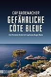 Gefährliche Côte Bleue: Ein Provence-Krimi mit Capitaine Roger Blanc (4) (Capitaine Roger Blanc ermittelt, Band 4)