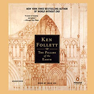The Pillars of the Earth                   By:                                                                                                                                 Ken Follett                               Narrated by:                                                                                                                                 John Lee                      Length: 40 hrs and 55 mins     25,251 ratings     Overall 4.6
