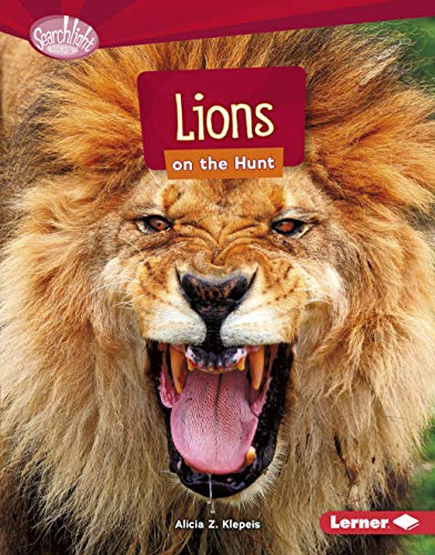 Lions on the Hunt (Searchlight Books ™ — Predators)...
