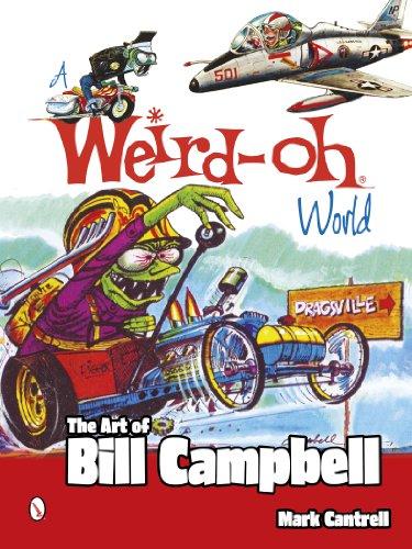 A Weird-Oh World: The Art of Bill Campbell: The Art of Bill Campbell