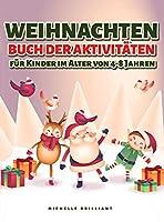 Weihnachten Buch der Aktivitaeten fuer Kinder im Alter von 4-8 Jahren: 50 Seiten zum Thema Weihnachtsfeiertage, die Kinder unterhalten und sie zu kreativen und entspannenden Aktivitaeten einladen (Bilder ausmalen, Punkte verbinden, Unterschiede erkennen)