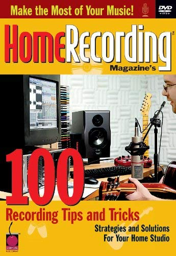 100 Tips and Tricks for Home Recording DVD Video