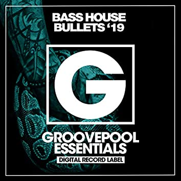 Bass House Bullets (Spring '19)