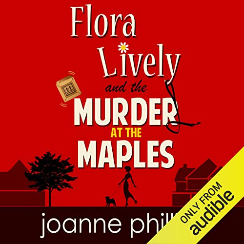 Flora Lively: Murder at the Maples                   By:                                                                                                                                 Joanne Phillips                               Narrated by:                                                                                                                                 Annette Rizzo VOplanet Studios                      Length: 6 hrs and 49 mins     59 ratings     Overall 3.8
