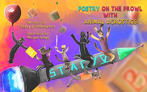Poetry On The Prowl With Animal Acrostics: A Comic Collection of Science, Art, and Poems For Kids Ages 3-10. (English Edition)