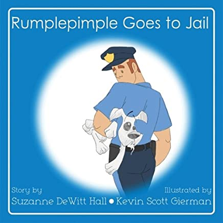 Rumplepimple Goes to Jail (The Adventures of Rumplepimple) (Volume 2)