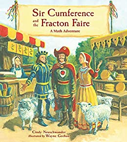 Sir Cumference and the Fracton Faire by [Cindy Neuschwander, Wayne Geehan]