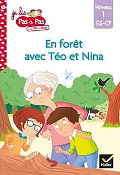 Téo et Nina GS CP Niveau 1 - En forêt avec Téo et Nina (Je lis pas à pas t. 10) par [Isabelle Chavigny, Marie-Hélène Van Tilbeurgh]