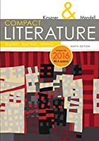 Compact Literature: Reading, Reacting, Writing: 2016 MLA Update (The Kirszner/Mandell Literature)