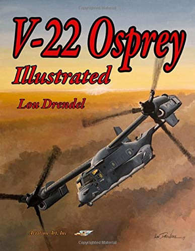 V-22 Osprey Illustrated (The Illustrated Series, Band 17)