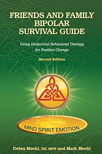 Friends and Family Bipolar Survival Guide: Using Dialectical Behavior Therapy for Positive Change (English Edition)