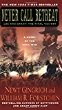 Never Call Retreat (Gingrich and Forstchen s Civil War Trilogy) (Gettysburg) by Newt Gingrich (30-Mar-2007) Mass Market Paperback
