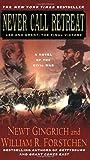Never Call Retreat (Gingrich and Forstchen s Civil War Trilogy) (Gettysburg) by Newt Gingrich (30-Mar-2007) Mass Market Paperback