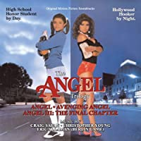 ANGEL TRILOGY: Music from Angel , Avenging Angel and Angel 3-Oriignal Soundtrack Recordings by Craig Safan