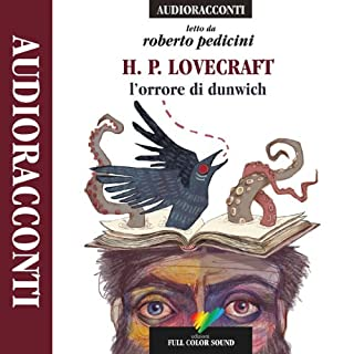 L'orrore di Dunwich                   Di:                                                                                                                                 Howard Phillips Lovecraft                               Letto da:                                                                                                                                 Roberto Pedicini                      Durata:  1 ora e 51 min     141 recensioni     Totali 4,6