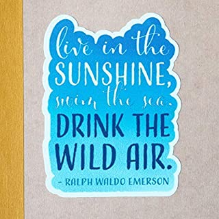 Emerson Quote Sticker - Live in the Sunshine, Swim the Sea, Drink the Wild Air | Blue Die Cut Vinyl Poetry Decal for Hydroflask, Laptop, Bumper