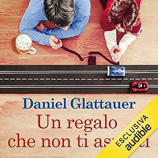 Un regalo che non ti aspetti                   Di:                                                                                                                                 Daniel Glattauer                               Letto da:                                                                                                                                 Giuliano Bonetto                      Durata:  9 ore e 11 min     25 recensioni     Totali 4,5