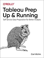 Tableau Prep: Up & Running: Self-Service Data Preparation for Better Analysis Front Cover