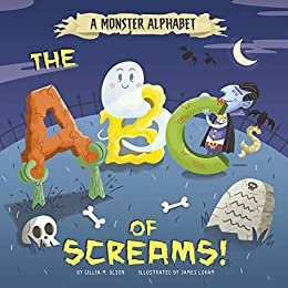 A Monster Alphabet: The ABCs of Screams! (Alphabet Connection) by [Gillia  M. Olson, James Loram]