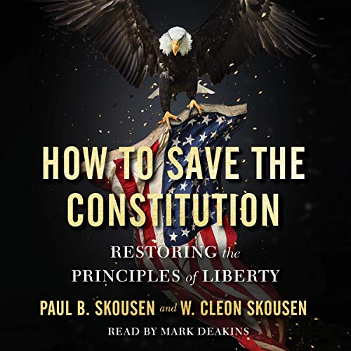 『How to Save the Constitution: Restoring the Principles of Liberty』のカバーアート