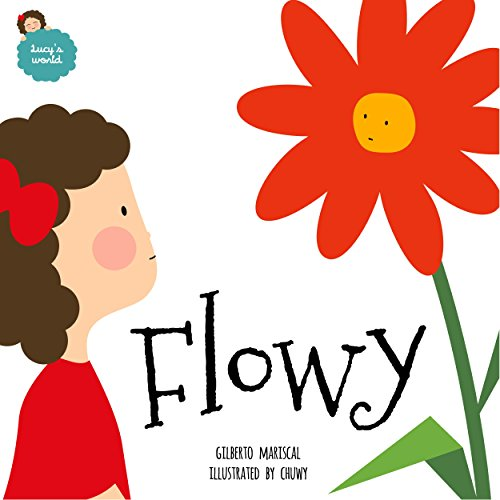 Flowy: an illustrated book for kids about friendship (Lucy's world 2)