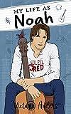 My Life as Noah (My Life Series Book 2)