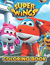 Super Wings Coloring Book: Great 20 Illustrations for Kids (2020)