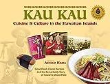 Kau Kau: Cuisine and Culture in the Hawaiian Islands