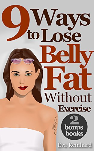 9 Ways To Loose Belly Fat Without Exercise (Weight Loss, Abs, Cardio, Diet...