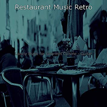 Lonely Music for Gourmet Cuisine - Guitar