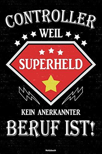 Controller weil Superheld kein anerkannter Beruf ist! Notizbuch: Controller Journal DIN A5 liniert 120 Seiten Geschenk