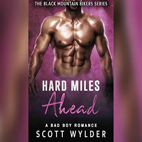 Hard Miles Ahead: A Bad Boy Romance cover art