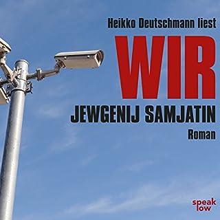 Wir     Roman              Autor:                                                                                                                                 Jewgenij Samjatin                               Sprecher:                                                                                                                                 Heikko Deutschmann                      Spieldauer: 7 Std. und 15 Min.     3 Bewertungen     Gesamt 5,0