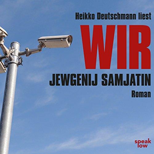 Wir     Roman              By:                                                                                                                                 Jewgenij Samjatin                               Narrated by:                                                                                                                                 Heikko Deutschmann                      Length: 7 hrs and 15 mins     Not rated yet     Overall 0.0