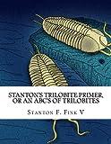 Stanton s Trilobite Primer: or, An ABC s of Trilobites
