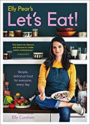 Elly Pear's Let's Eat! Simple, delicious food for everyone, every day.