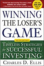Winning the Loser's Game, 6th edition: Timeless Strategies for Successful Investing