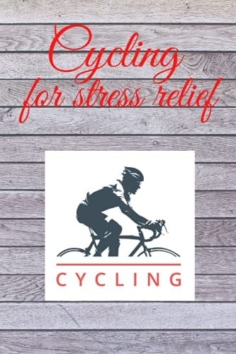 cycling for stress relief: Cycling Journal and Training Diary Unlimited'Write it Down!' Cyclist Training Diary Gifts for Bike Riding Lovers Men, Women, Teens, Kids and for cycling coffee table book