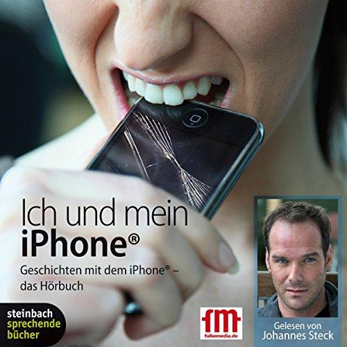 Ich und mein iPhone. Geschichten mit dem iPhone Titelbild