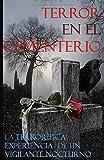 Terror en el cementerio: La terrorífica experiencia de un vigilante nocturno