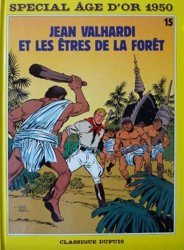 Les Aventures de Jean Valhardi, Tome 15 : Jean Valhardi et les êtres de la forêt