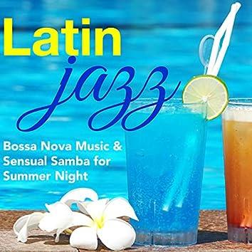 Latin Jazz - Bossa Nova Music & Sensual Samba for Summer Night